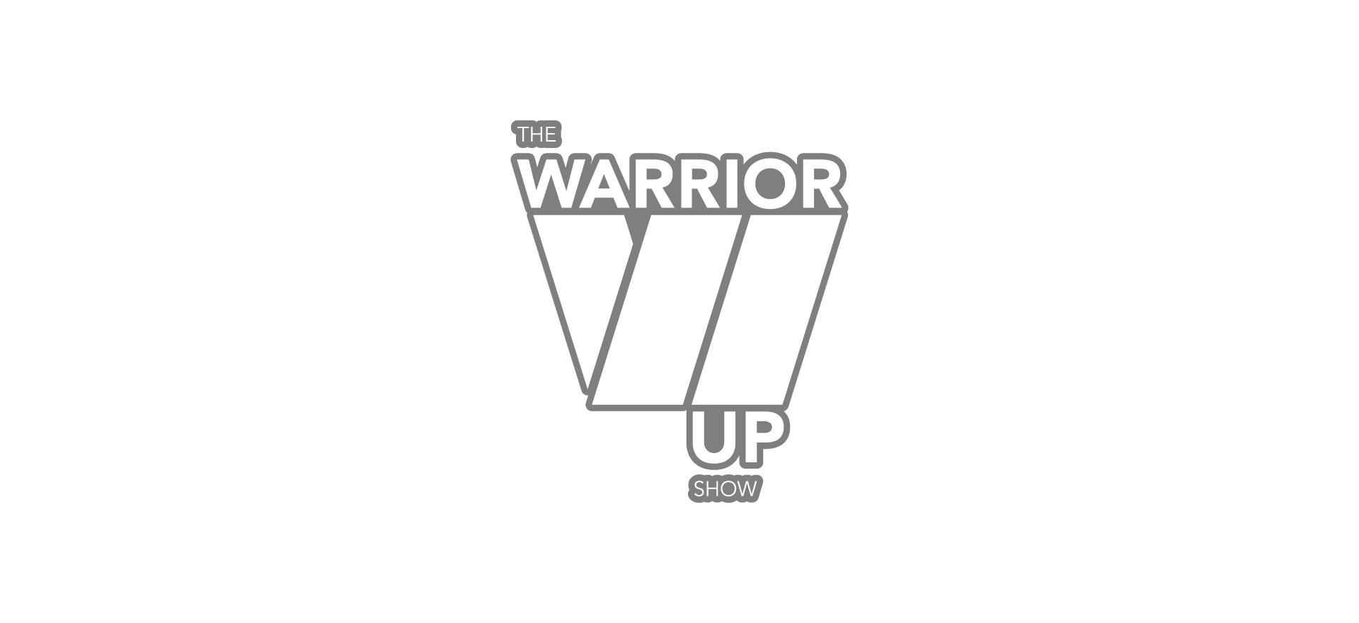 The Warrior Up Show
